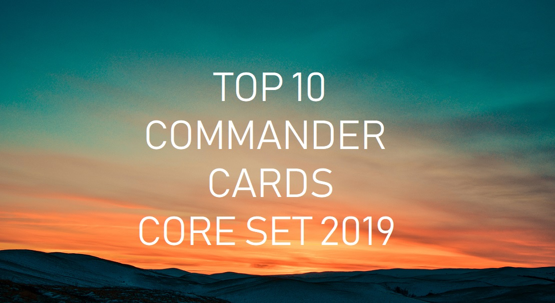 Top 10 Commander Cards in M19 - Card Game Base