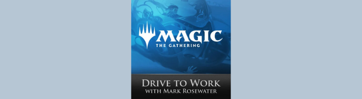 Best MTG Podcasts Drive to Work Maro Mark Rosewater