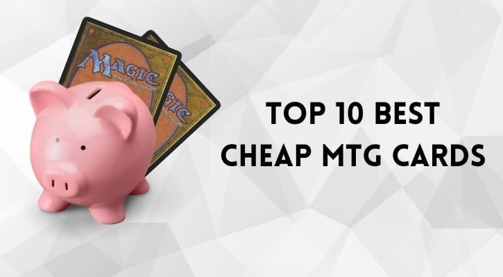 Top 10 Best Cheap MTG Cards Banner