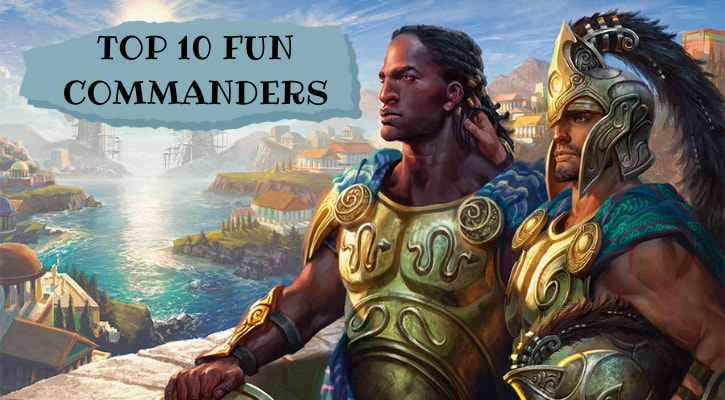 Top 10 Most Fun Commanders MTG Banner