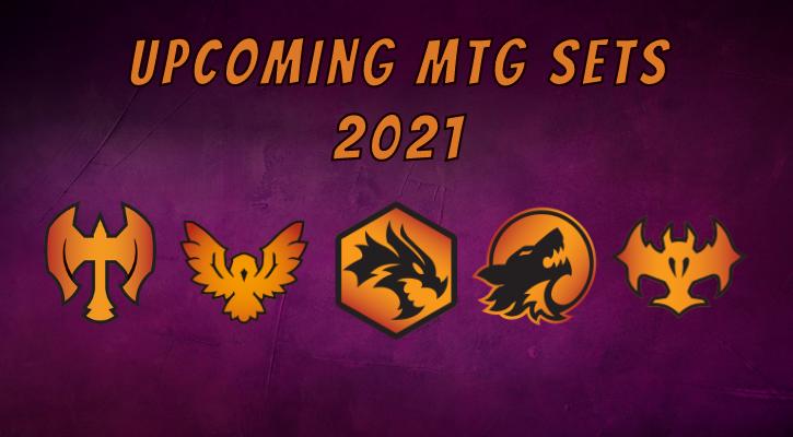 Upcoming MTG Sets 2021